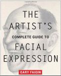 The Artist's Complete Guide to Facial Expressions